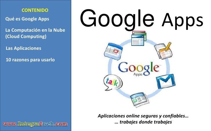 Google Apps<br />CONTENIDO<br />Qué es Google Apps<br />La Computación en la Nube (Cloud Computing)<br />Las Aplicaciones<...