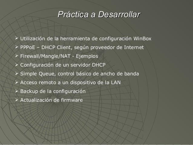 Práctica a Desarrollar Utilización de la herramienta de configuración WinBox PPPoE – DHCP Client, según proveedor de Int...