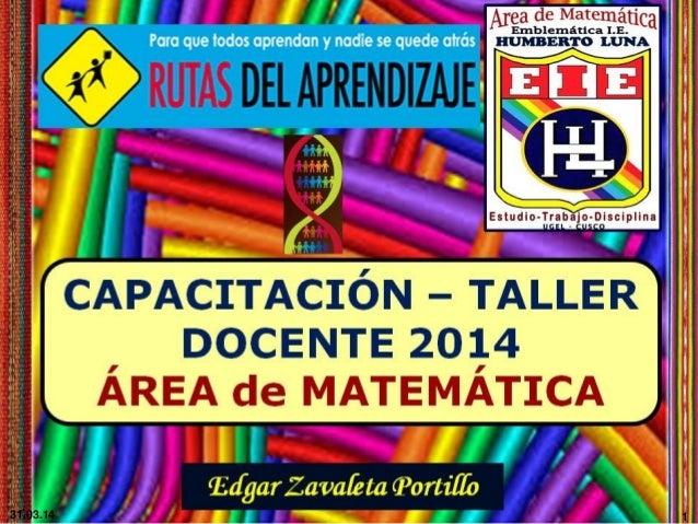 Capacitación taller rutas de aprendizaje 2014_área de matemática_HL