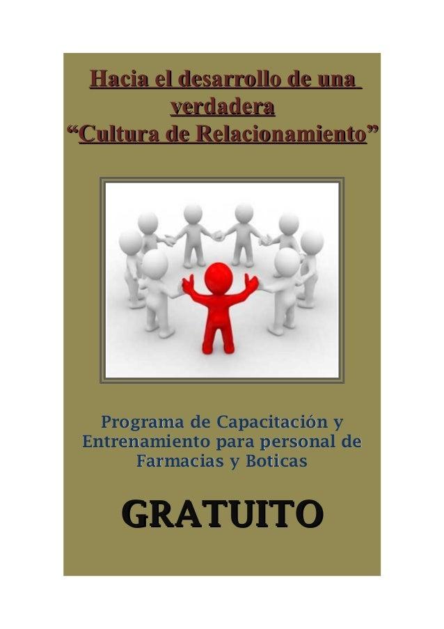 """Hacia el desarrollo de unaHacia el desarrollo de una verdaderaverdadera """"""""Cultura de RelacionamientoCultura de Relacionami..."""