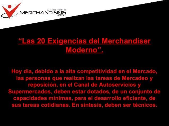 """""""Las 20 Exigencias del Merchandiser Moderno"""". Hoy día, debido a la alta competitividad en el Mercado, las personas que rea..."""