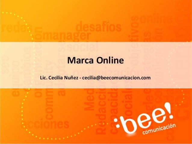 Lic. Cecilia Nuñez - cecilia@beecomunicacion.com Marca Online