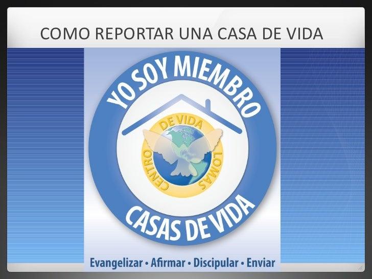 COMO REPORTAR UNA CASA DE VIDA