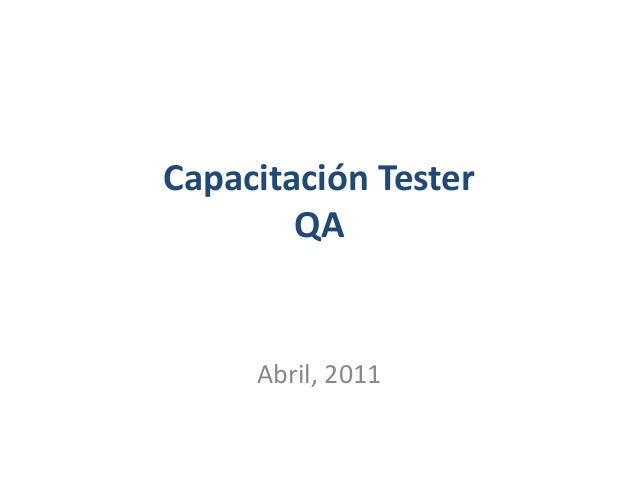 Capacitación Tester QA  Abril, 2011