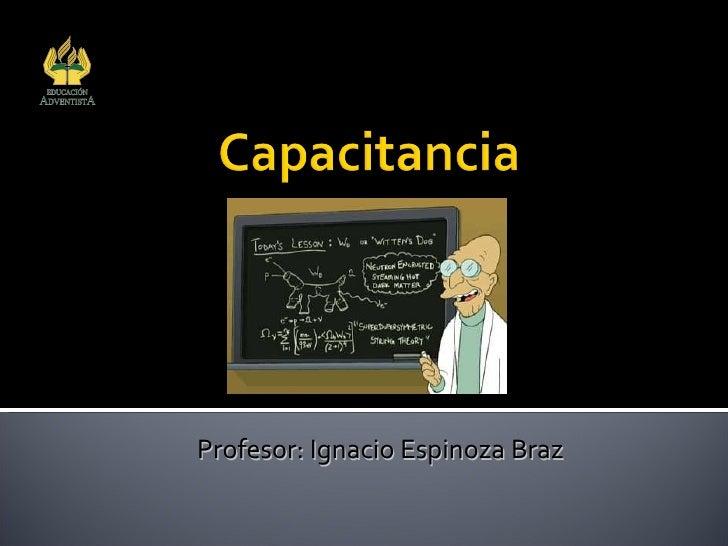 Colegio Adventista Subsector Física Arica Profesor: Ignacio Espinoza Braz