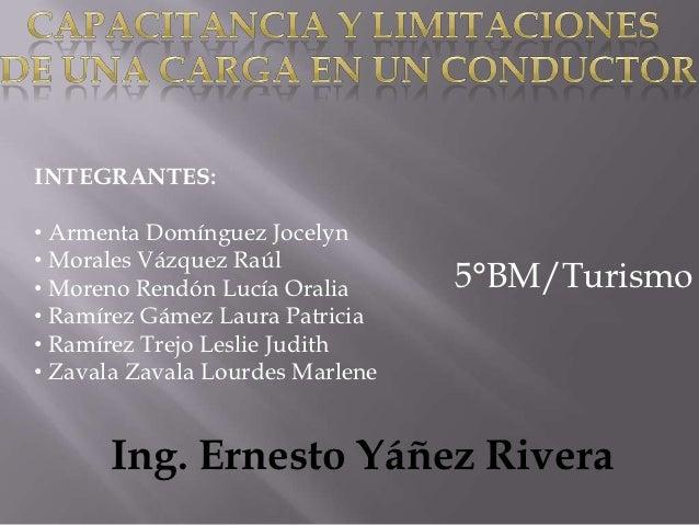 INTEGRANTES:• Armenta Domínguez Jocelyn• Morales Vázquez Raúl• Moreno Rendón Lucía Oralia      5°BM/Turismo• Ramírez Gámez...