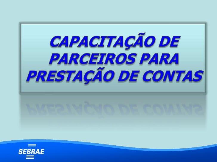 CAPACITAÇÃO DE PARCEIROS PARA PRESTAÇÃO DE CONTAS<br />