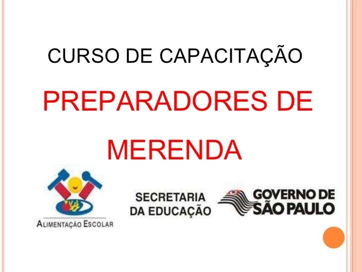 CURSO DE CAPACITAÇÃO  PREPARADORES DE MERENDA