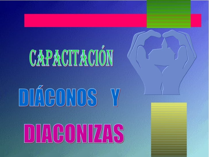 CAPACITACIÓN DIÁCONOS  Y DIACONIZAS