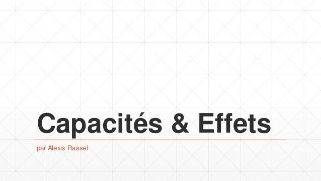Capacités & Effets par Alexis Rassel