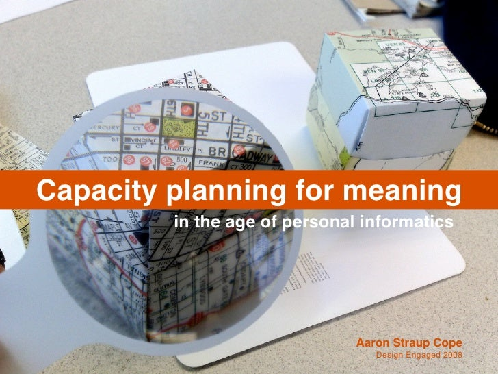 Capacity planning for meaning          in the age of personal informatics                                    Aaron Straup ...