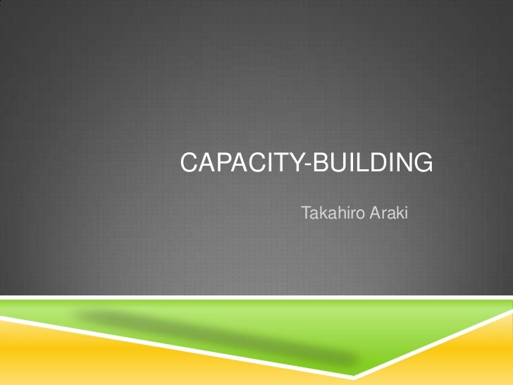 CAPACITY-BUILDING        Takahiro Araki