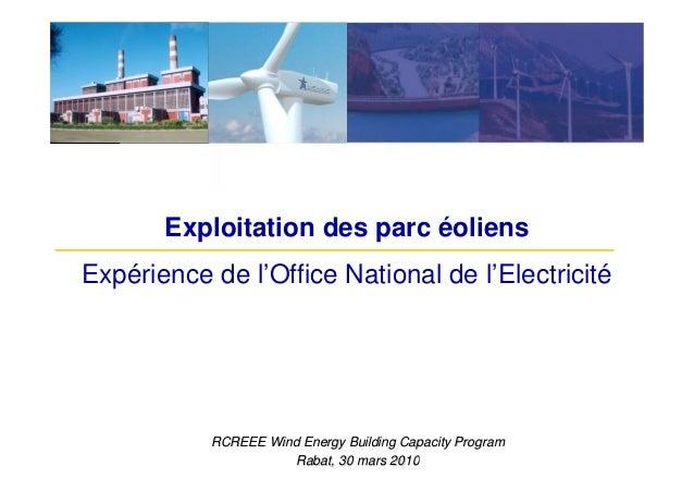 Exploitation des parc éoliensExpérience de l'Office National de l'Electricité           RCREEE Wind Energy Building Capaci...