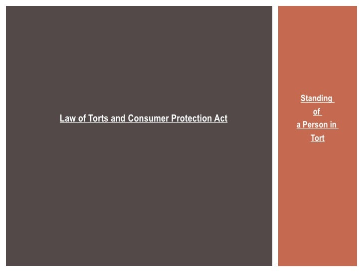 Standing  of  a Person in  Tort Law of Torts and Consumer Protection Act