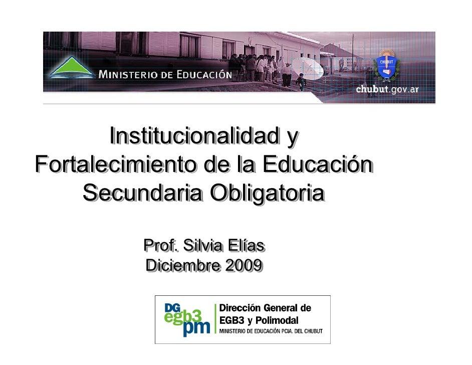 Institucionalidad y Fortalecimiento de la Educación                        Educación     Secundaria Obligatoria           ...