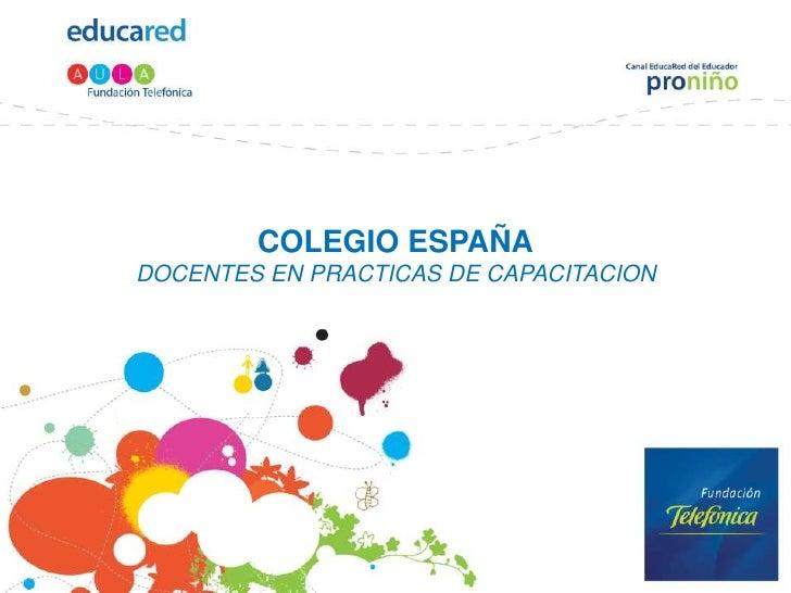 COLEGIO ESPAÑADOCENTES EN PRACTICAS DE CAPACITACION<br />