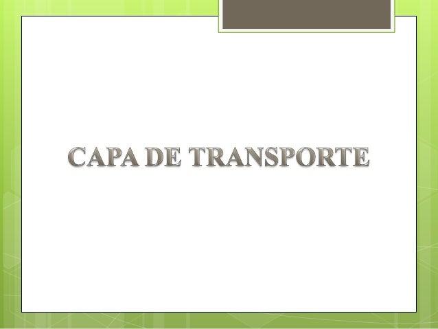 I.- CAPA DE TRANSPORTE1.- Servicios      1.1.- Servicios proporcionados a las capas superiores      1.2.- Primitivas del s...