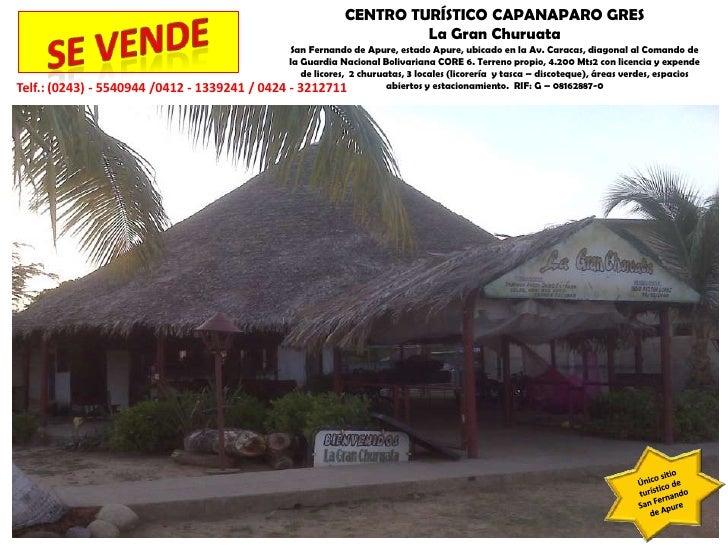 CENTRO TURÍSTICO CAPANAPARO GRES<br />La Gran Churuata<br />San Fernando de Apure, estado Apure, ubicado en la Av. Caracas...