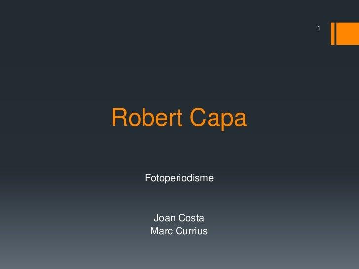1Robert Capa  Fotoperiodisme   Joan Costa   Marc Currius