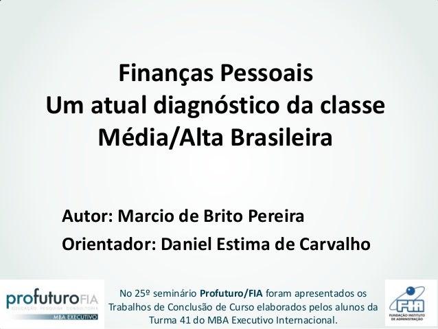 Finanças Pessoais - Um atual diagnóstico da classe Média/Alta Brasileira