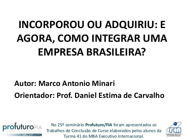Incorporou ou adquiriu: e agora, como integrar uma empresa brasileira ?