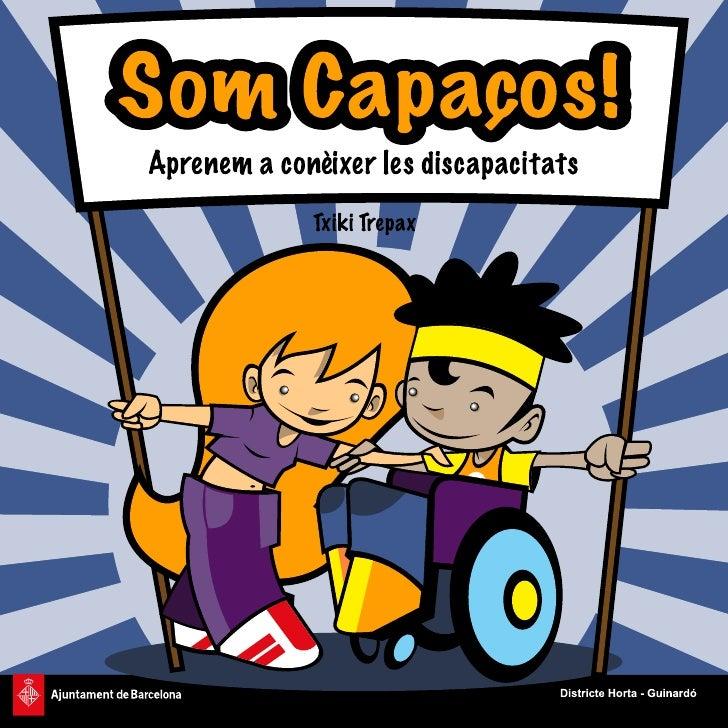 © Pels dibuixos i el text: Txiki Trepax (www.trepax.com)Assessorament: Consell de Persones amb Discapacitat d'Horta - Guin...