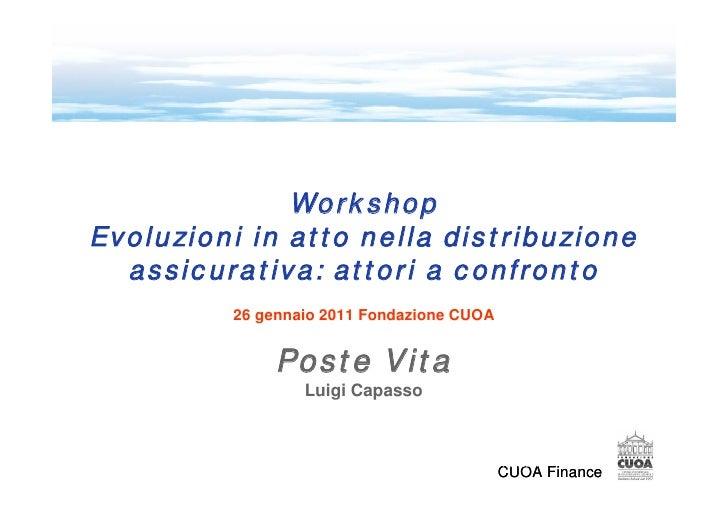 WorkshopEvoluzioni in atto nella distribuzione  assicurativa: attori a confronto         26 gennaio 2011 Fondazione CUOA  ...