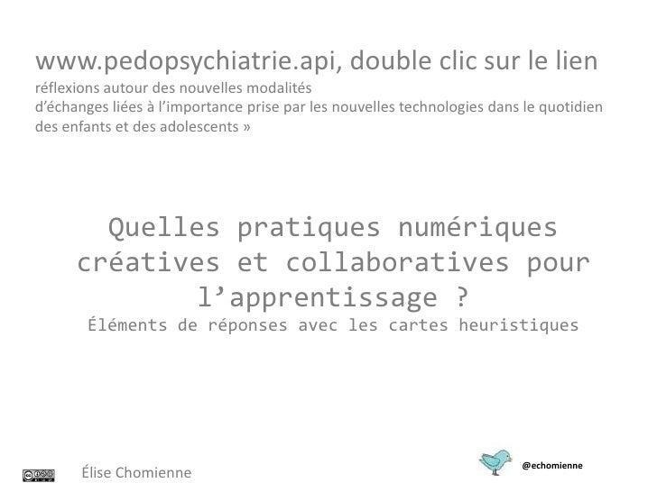 www.pedopsychiatrie.api, double clic sur le lienréflexions autour des nouvelles modalitésd'échanges liées à l'importance p...