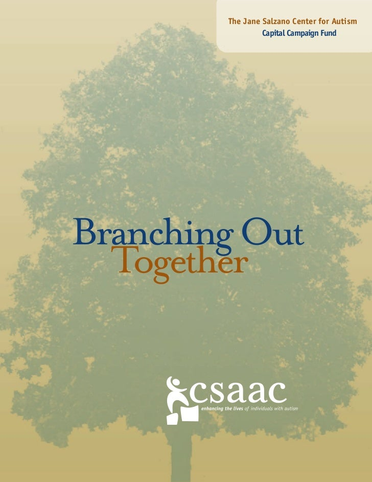 The Jane Salzano Center for Autism                 Capital Campaign FundBranching Out  Together