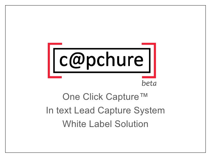 One Click Capture™ In text Lead Capture System White Label Solution