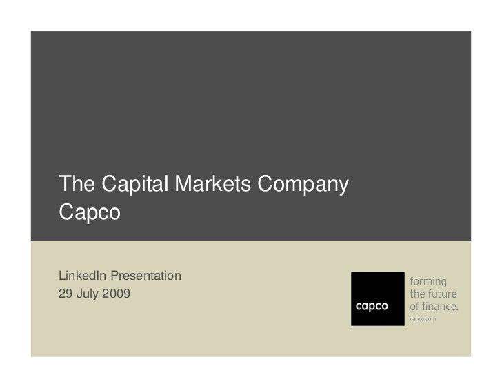 The Capital Markets Company Capco  LinkedIn Presentation 29 July 2009