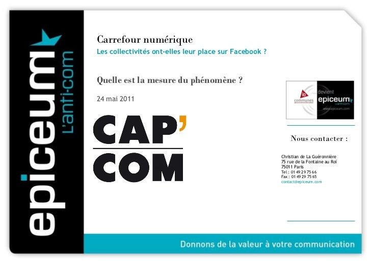 <ul><li>Carrefour numérique </li></ul><ul><ul><li>Les collectivités ont-elles leur place sur Facebook ? </li></ul></ul><ul...