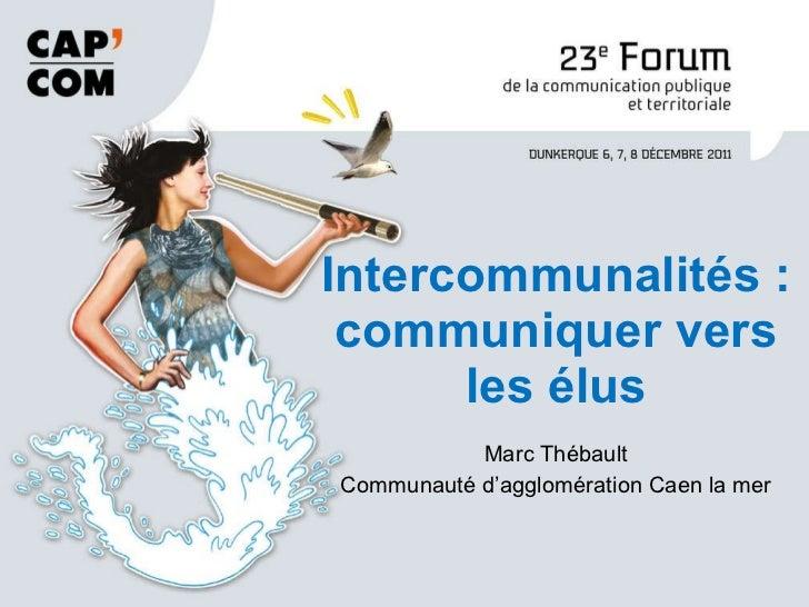 Marc Thébault Communauté d'agglomération Caen la mer Intercommunalités : communiquer vers les élus