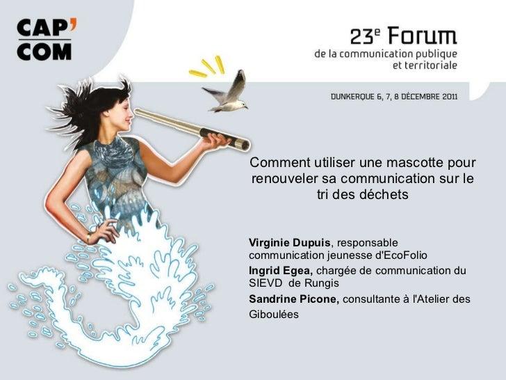 Virginie Dupuis , responsable communication jeunesse d'EcoFolio Ingrid Egea,  chargée de communication du SIEVD  de Rungis...