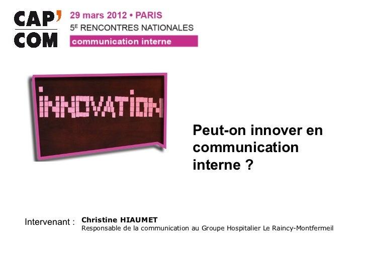 Peut-on innover en                                              communication                                             ...