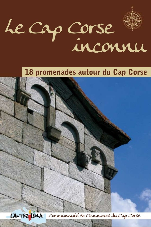 Le Cap Corse inconnu  18 promenades autour des villages du Cap Corse Coordination rédactionnelle : Icalpe (Michel Dubost, ...