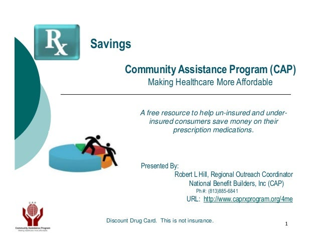 Savings         Community Assistance Program (CAP)                  Making Healthcare More Affordable               A free...