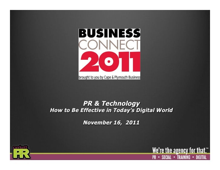 PR & TechnologyHow to Be Effective in Today's Digital World           November 16, 2011