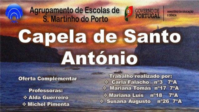  A Capela de Santo António localiza-se em São Martinho do Porto, num cabeço próximo à praia de Santo António num morro, q...