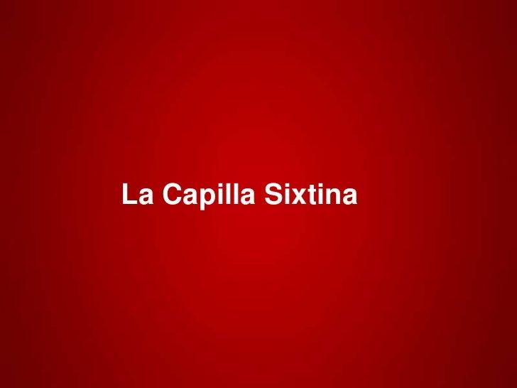 La Capilla Sixtina<br />