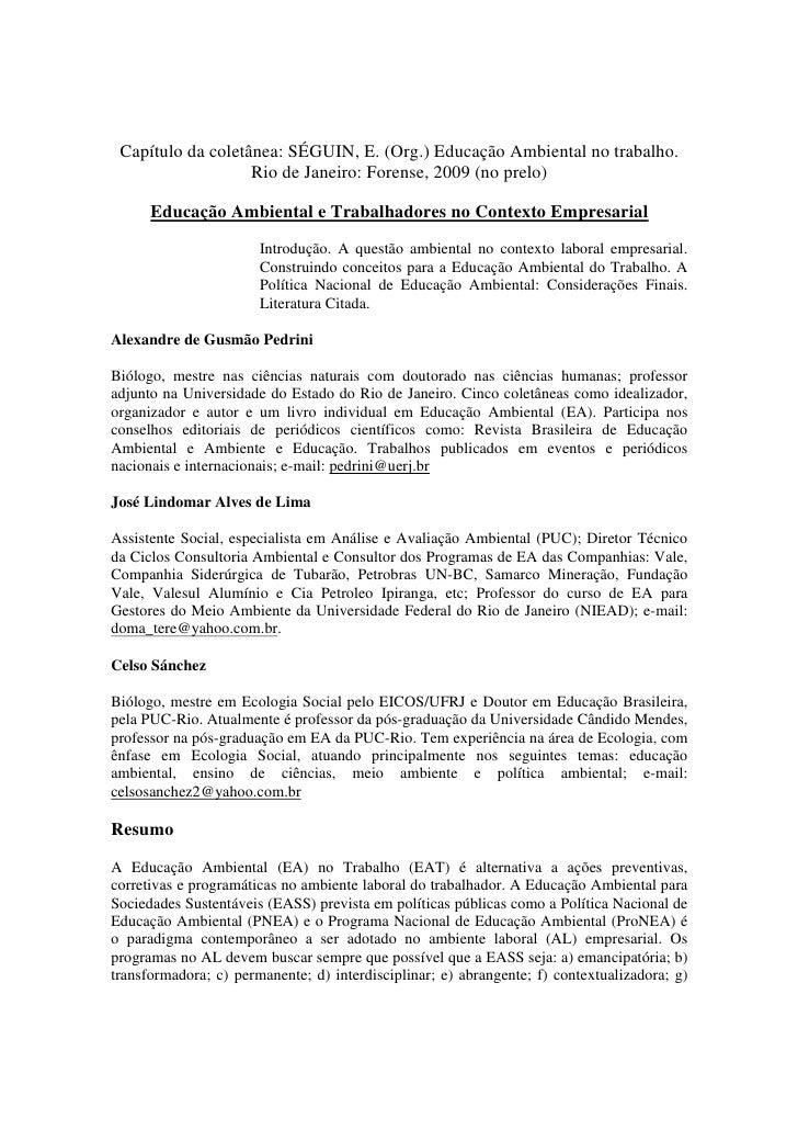 Capítulo da coletânea: SÉGUIN, E. (Org.) Educação Ambiental no trabalho.                    Rio de Janeiro: Forense, 2009 ...
