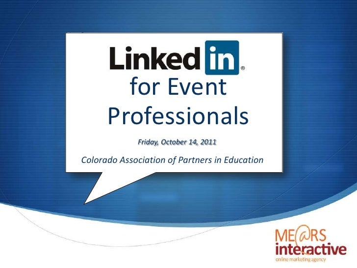 for Event Professionals<br />Friday, October 14, 2011<br />Colorado Association of Partners in Education<br />