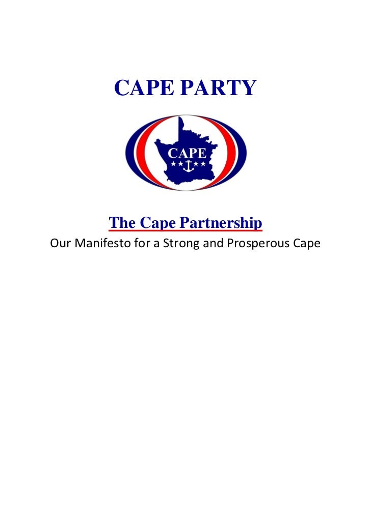 CAPE PARTY         The Cape PartnershipOur Manifesto for a Strong and Prosperous Cape