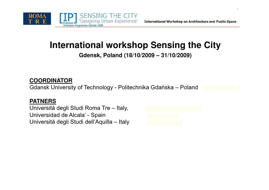 International workshop Sensing the City                     Gdensk, Poland (18/10/2009 – 31/10/2009)COORDINATORGdansk Univ...