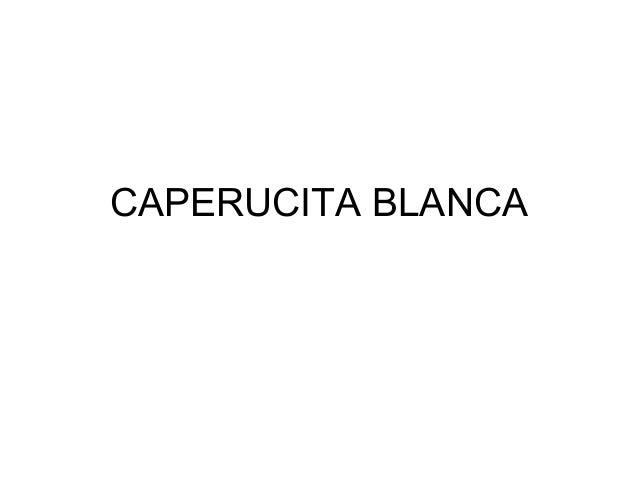 CAPERUCITA BLANCA