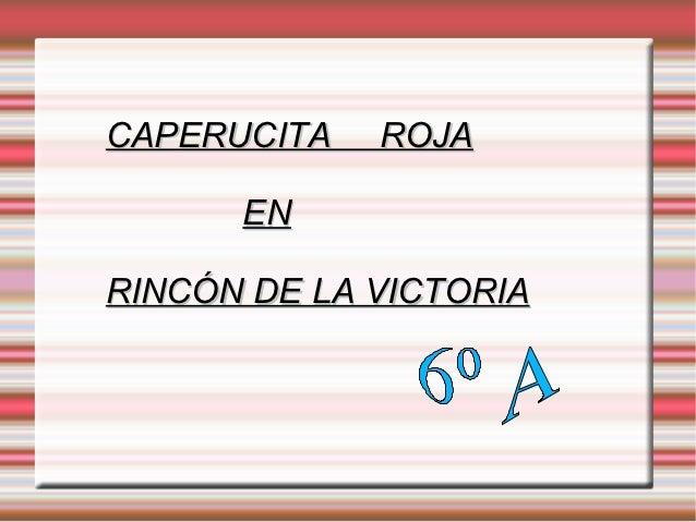 CAPERUCITA   ROJA      ENRINCÓN DE LA VICTORIA