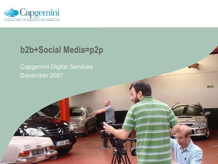 Capgemini   B2b+Social Media=P2p   2007
