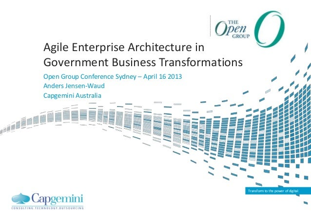 Transform to the power of digital Agile Enterprise Architecture in Government Business Transformations Open Group Conferen...