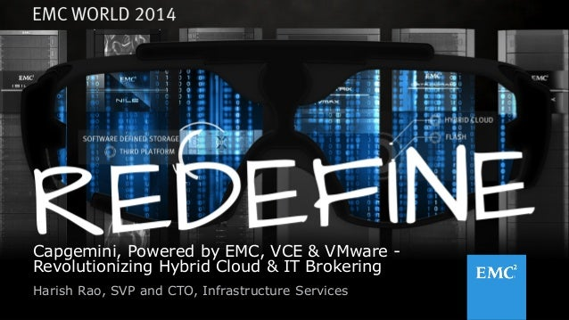 Capgemini, Powered by EMC, VCE & VMware - Revolutionizing Hybrid Cloud & IT Brokering