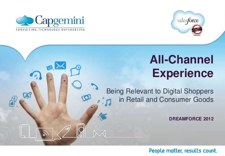 All-Channel             ExperienceBeing Relevant to Digital Shoppers    in Retail and Consumer Goods                   DRE...